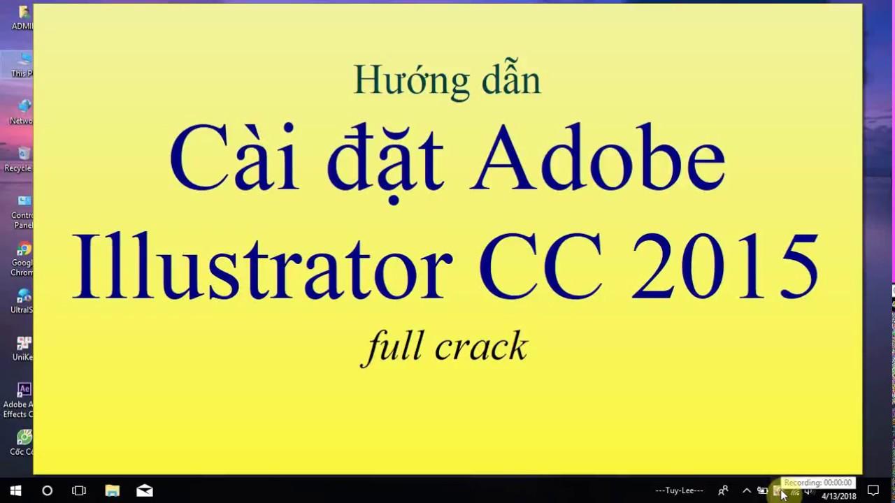Hướng dẫn cài đặt Adobe Illustrator CC 2015 – installation Adobe Illustrator CC 2015