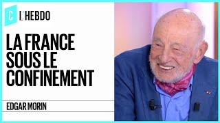 Edgar Morin : La France sous le confinement - C l'hebdo - 21/03/2020