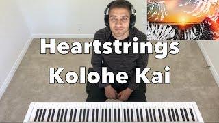 """Heartstrings"" - Kolohe Kai (Piano Cover) - Kowrites | Kolomona Ku"