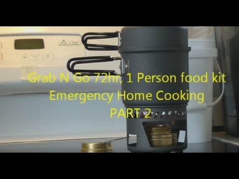 Grab N Go 72hr 1 person food supply Emergency Home Cooking PART 2
