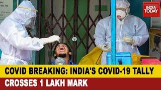 Covid-19 Live: Coronavirus Cases In India Crosses 1 Lakh Mark; Death Toll At 3,163