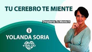 TU CEREBRO TE MIENTE por Yolanda Soria   Despierta Tu Mente 9