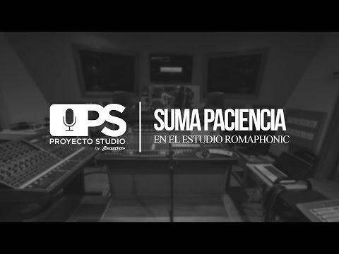 Proyecto Studio - Suma Paciencia en el estudio Romaphonic