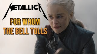 Game of Thrones: Daenerys Burns King's Landing With Metallica's For Whom The Bell Tolls