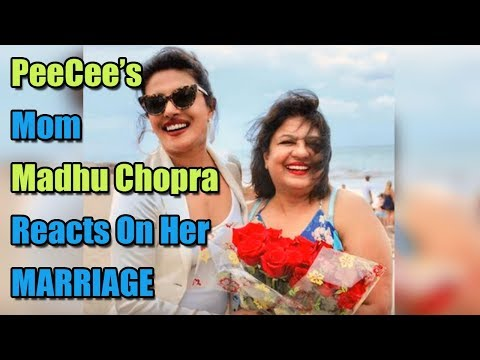PeeCee's mom Madhu Chopra reacts on her MARRIAGE with Nick Jonas!