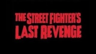 The Street Fighter's Last Revenge (1974) Trailer