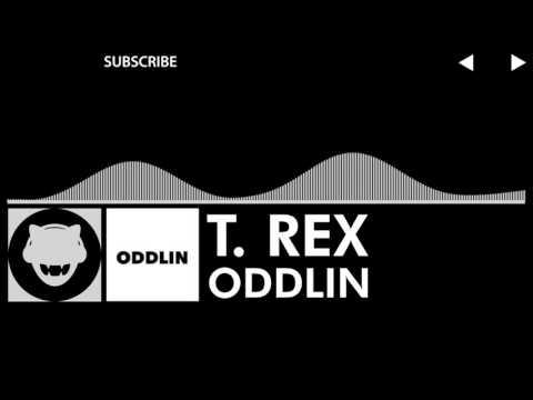 [Breaks/Trap] - Oddlin - T. Rex