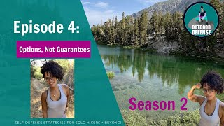 OutdoorDefense S2 Ep4: Options Not Guarantees