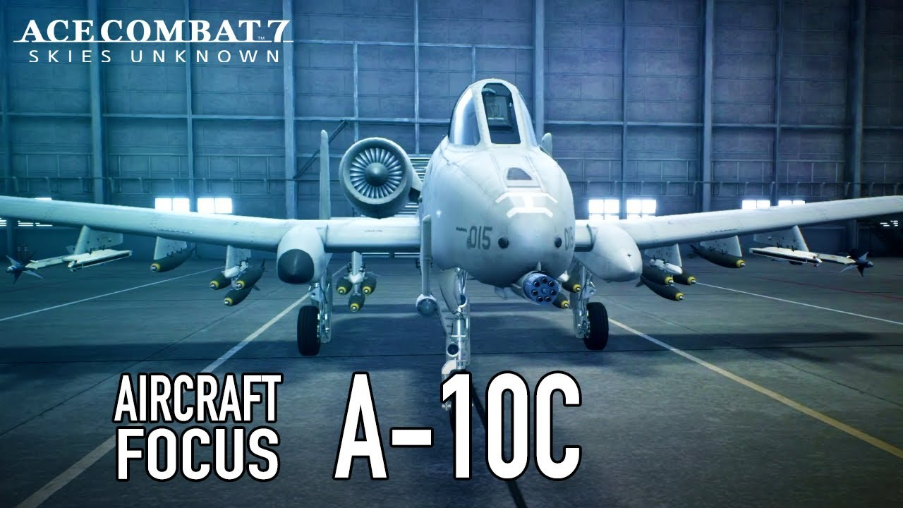 Watch the A-10C In Action as Ace Combat 7: Skies Unknown