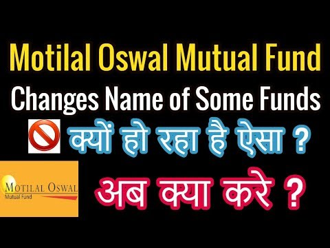 Motilal Oswal Mutual Fund changes NAME of some Funds|Mutual Fund Categorization and Rationalization