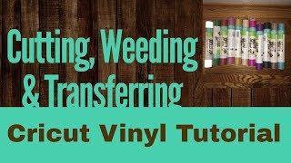 Cutting, Weeding and Transferring Cricut Vinyl Tutorial - for Beginners