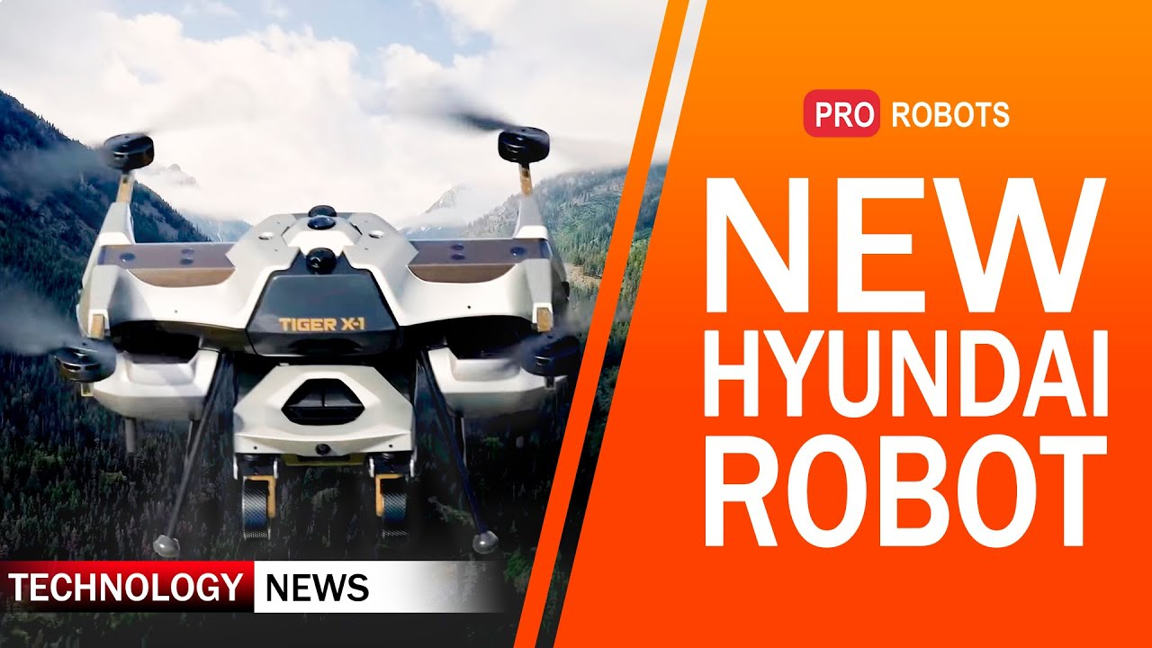 New Hyundai Robot, Humanoid Robots, Military Drones and Other High-Tech News