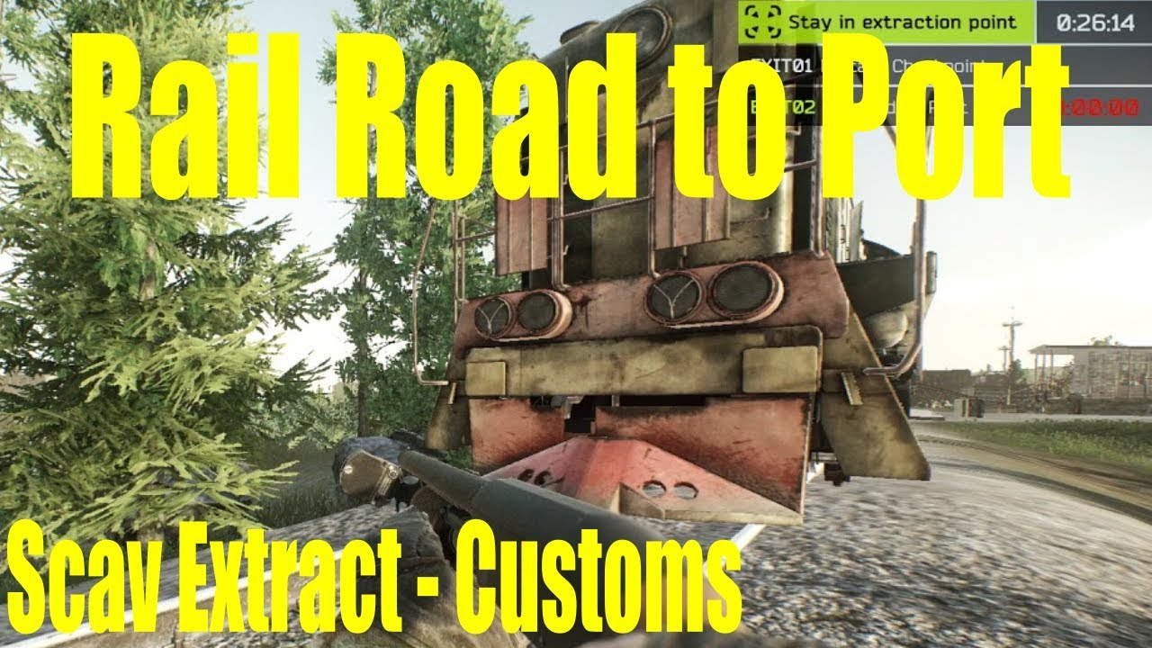 Escape From Tarkov Rail Road To Port Extract Scav Customs Youtube