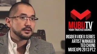 MUBUTV: Insider Video Series | Season 2 Episode #30 Artist Manager Ted Chung Pt.2