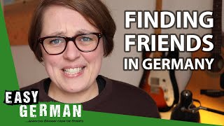 How to find frięnds in Germany | Easy German 343