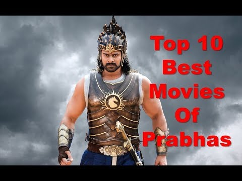 TOP 10 BEST MOVIES OF PRABHAS
