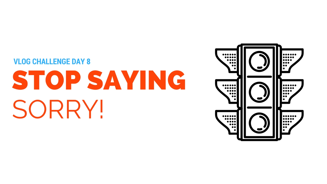 Stop Saying Sorry Quotes: Stop Saying Sorry