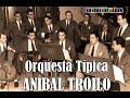 ANIBAL TROILO - EDMUNDO RIVERO - FLOREAL RUIZ - LAGRIMITAS DE MI CORAZON - VALS - 1948