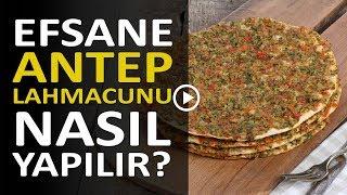 Efsane Antep Lahmacunu Nasıl Yapılır?