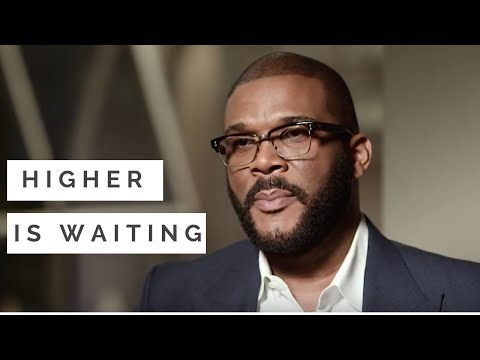 Higher is Waiting  Tyler Perry