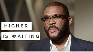Higher is Waiting | Tyler Perry