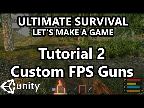2. Unity Tutorial - How to make a Survival Game - Adding Custom Guns and Arms!