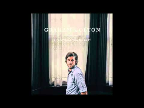Life's What You Make It - Graham Colton