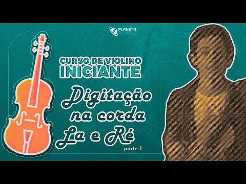Curso Violino Iniciante | Aula Digitação nas Cordas Lá e Ré (parte 1)