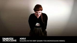 Adele - Rolling In The Deep (Damn You Mongolians Dubstep Remix)
