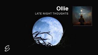 Ollie - Late Night Thoughts