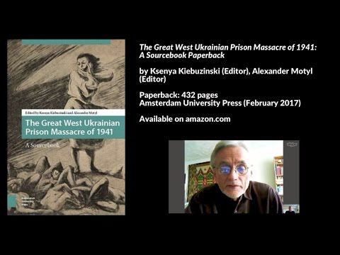 Great West Ukrainian Prison Massacre of 1941, Interview with Alexander Motyl​