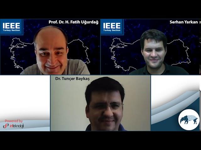 #62. IEEE Türkiye Yönetimi ile IEEE Türkiye'nin Kısa, Orta ve Uzun Vadeli Geleceği - 27/09/2020