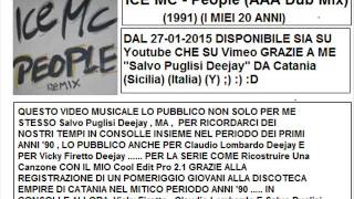 ICE MC - People (AAA Dub Mix) (By Salvo Puglisi Deejay) (CATANIA)