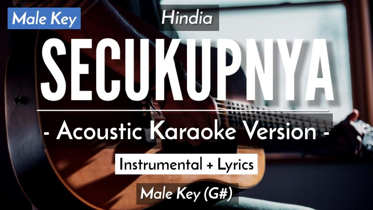 SECUKUPNYA (KARAOKE) - HINDIA (MALE KEY | ACOUSTIC GUITAR)