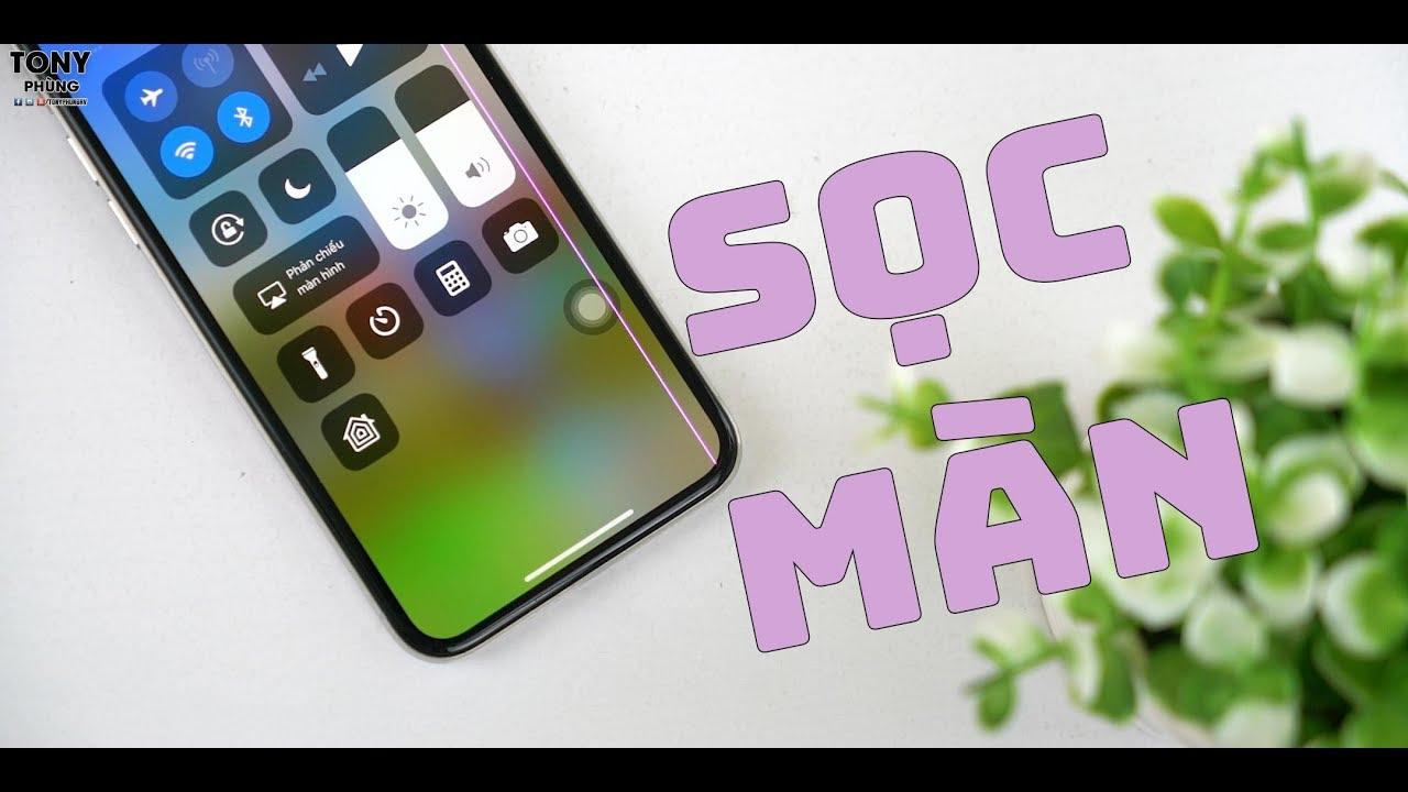 iPhone X của mình đã bị SỌC MÀN!