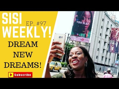 TIME TO DREAM BIGGER | LIFE IN LAGOS |SISI WEEKLY EP #97