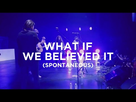 What If We Believed It (spontaneous) - Amanda Cook, Jeremy Riddle & Steffany Greztinger