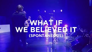 What If We Believed It (spontaneous) - Amanda Lindsey Cook, Jeremy Riddle & Steffany Greztinger