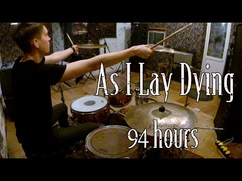 As I Lay Dying - 94 Hours - Drum Cover