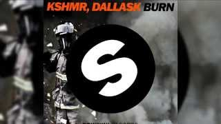 KSHMR, DallasK - Burn (Radio Edit) [Official]