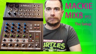 Mackie Mix8 - the setup - pt2