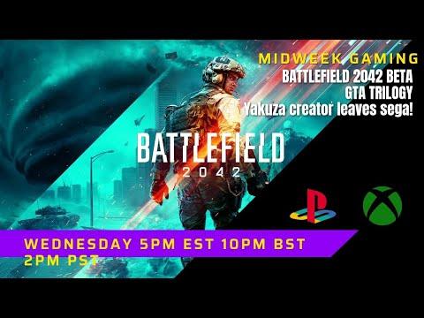Midweek gaming 48/BATTLEFIELD 2042 BETA/YAKUZA Creator leaves SEGA/GTA TRILOGY