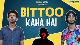 BITTOO KAHA HAI ? Gaurav Arora ft. Jaigo Gill