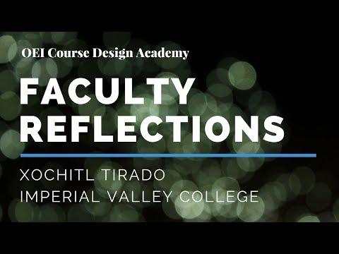 Course Design Academy: Faculty Reflections, Xochitl Tirado