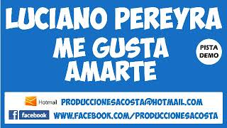 Luciano Pereyra - Me Gusta Amarte Pista Karaoke