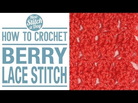 Lacy Crochet Stitches Youtube : How to Crochet the Berry Lace Stitch - YouTube
