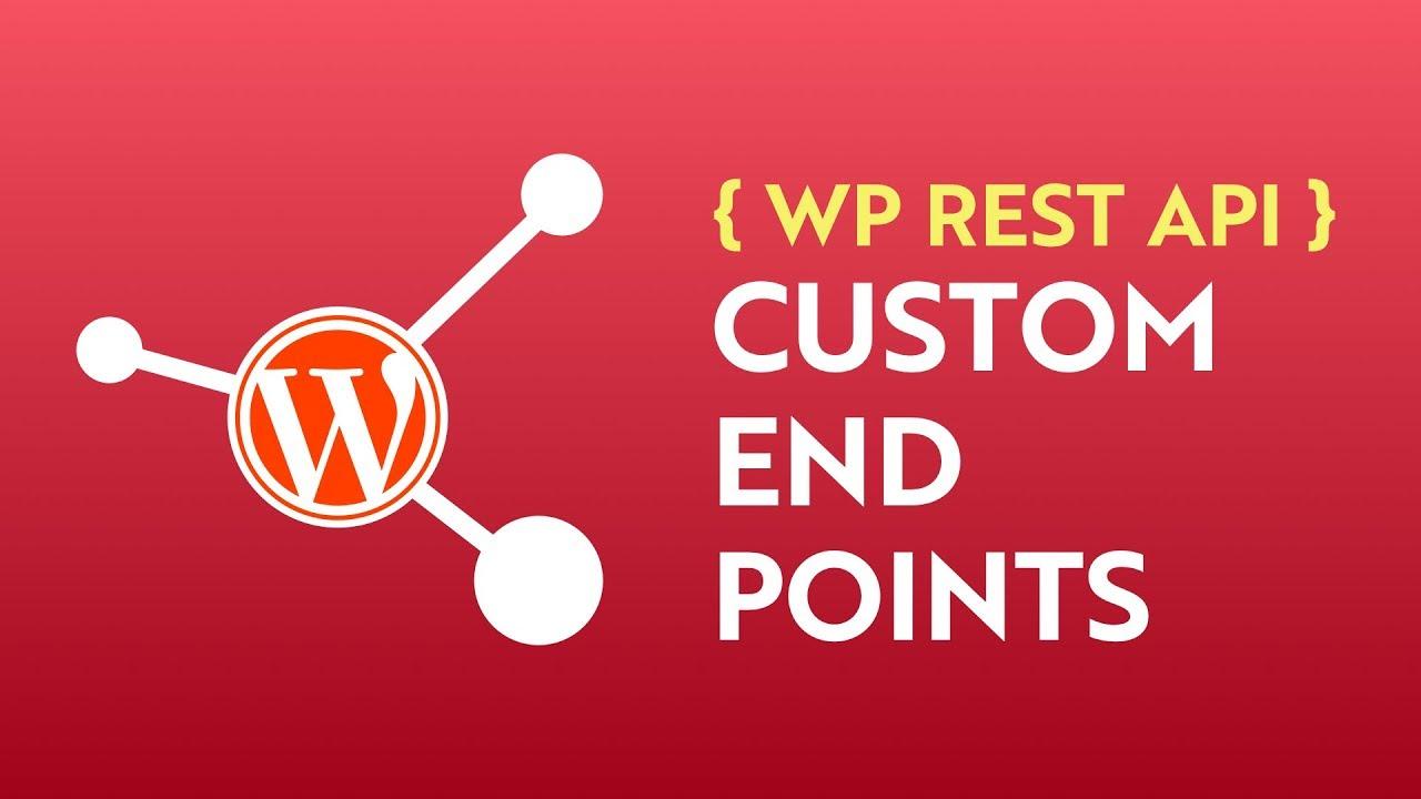 WP REST API - Custom Endpoints