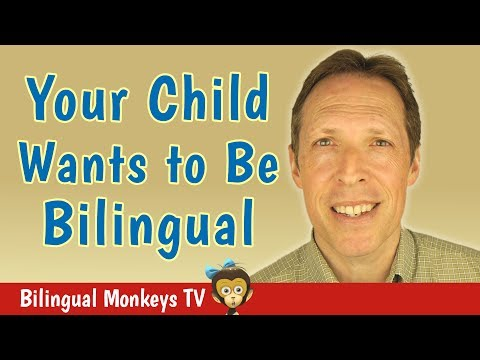 Your Child Wants to Be Bilingual