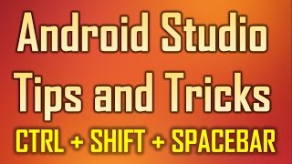 Android Studio Tips and Tricks 14 - Ctrl + Shift + Space  for Typecasting to clsses