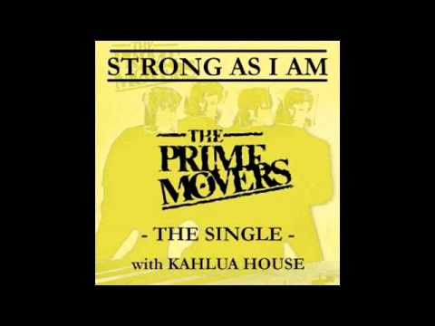 Prime Movers - Strong As I Am